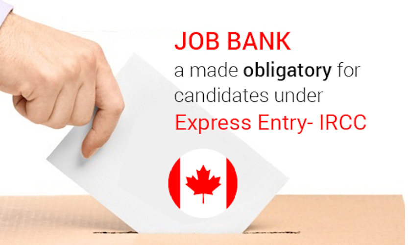 IRCC Makes Job Bank Registration Voluntary for all Express Entry Candidates ... Canada (IRCC) has made registration in the Job Bank voluntary for all