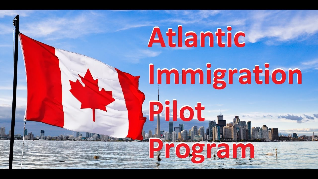 Atlantic Canada Invites Immigrants, Launched Atlantic Immigrant Pilot Program