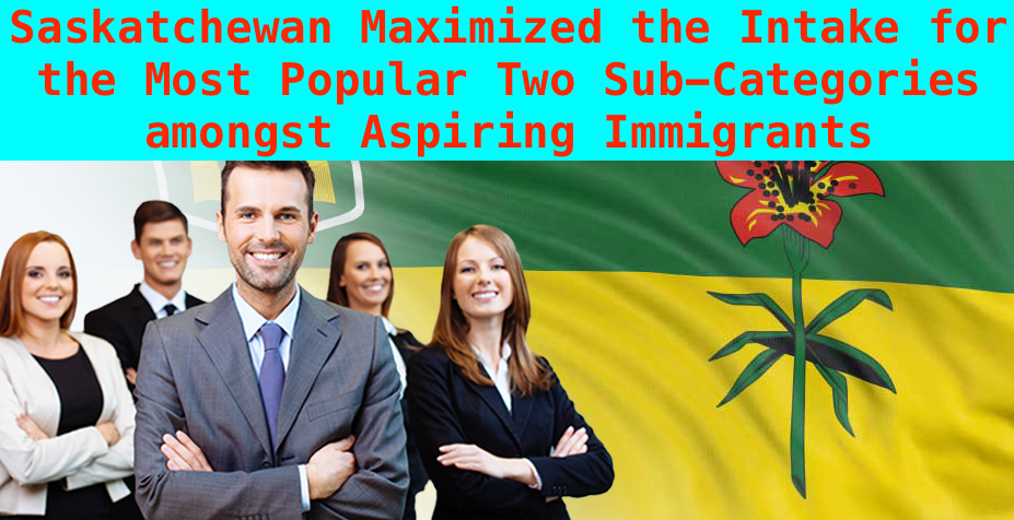 Saskatchewan Maximized the Intake for the Most Popular Two Sub-Categories amongst Aspiring Immigrants