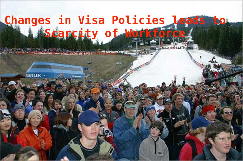 Scarcity of Workforce in Whistler due to New Modification in the Visa Directive