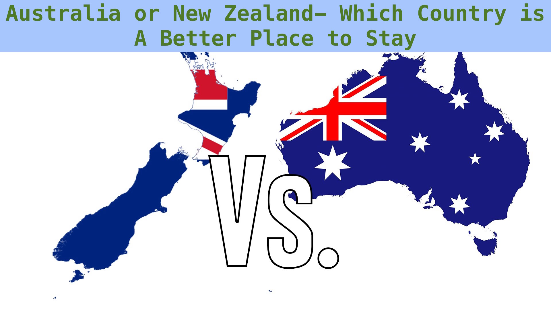 The Comparison- Where to Immigrate? Australia Vs New Zealand