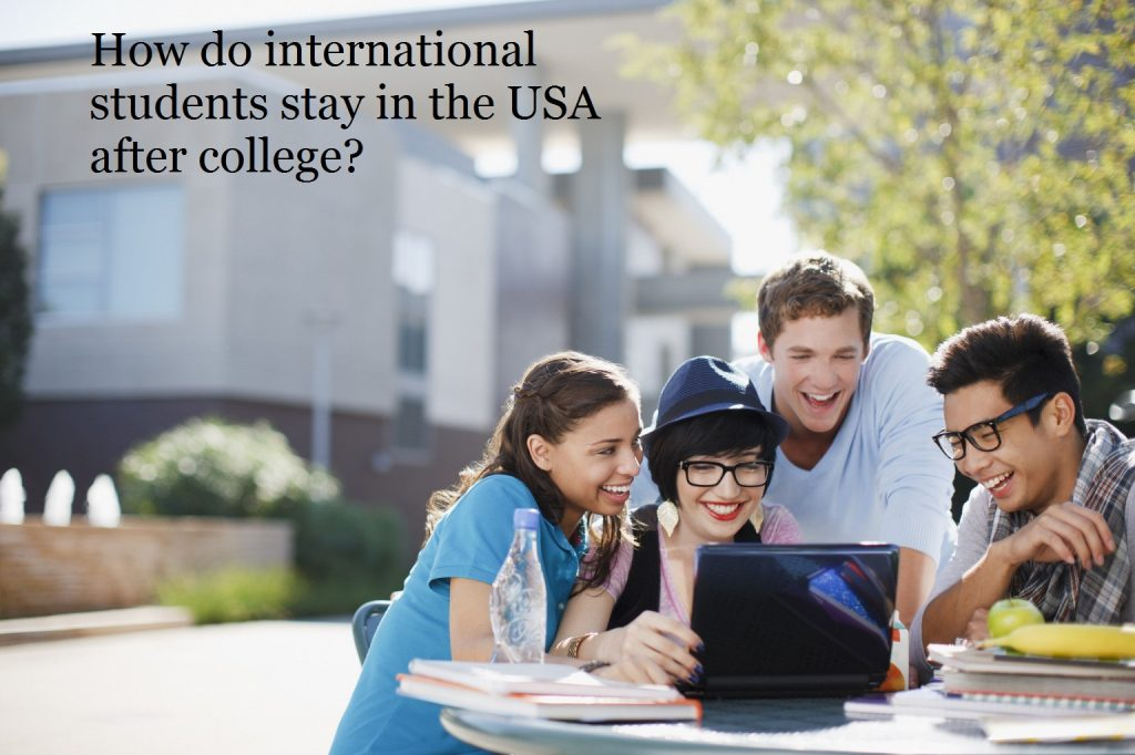 How do international students stay in the USA after college?