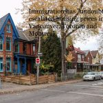 """Immigration has """"undoubtedly' escalated housing prices in Vancouver, Toronto and Montreal"""