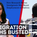 New Research Shows Immigrants May Boost Employment of Natives