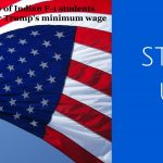 What will be the fate of Indian F-1 students now in the USA after Trump's minimum wage for H-1B visa?