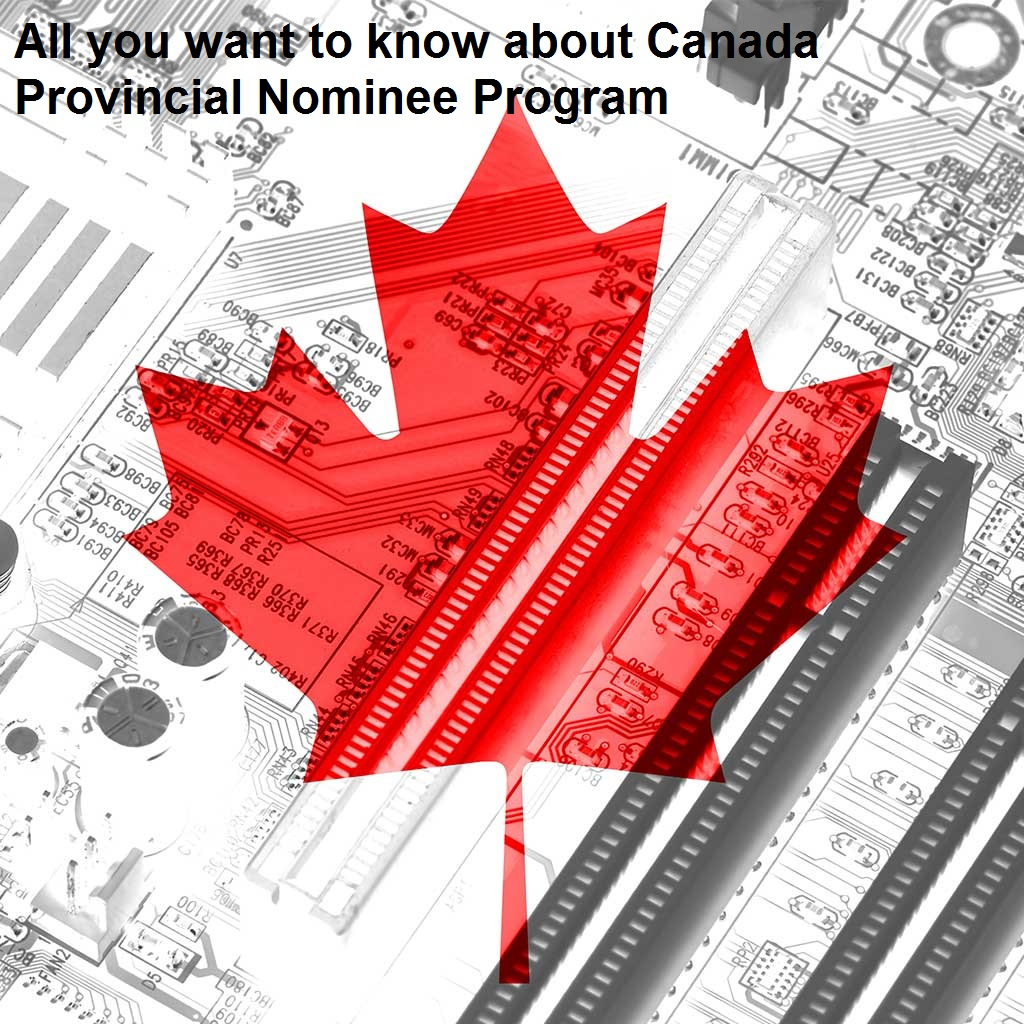 All you want to know about Canada Provincial Nominee Program.