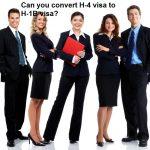 Can you convert H-4 visa to H-1B visa?