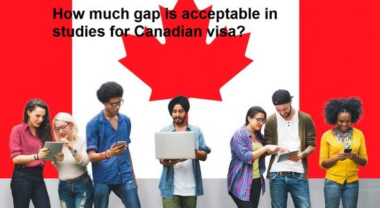 How much gap is acceptable in studies for Canadian visa?