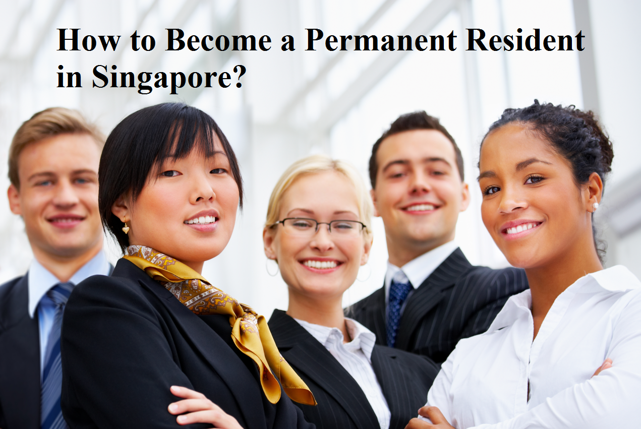 How to Become a Permanent Resident in Singapore?