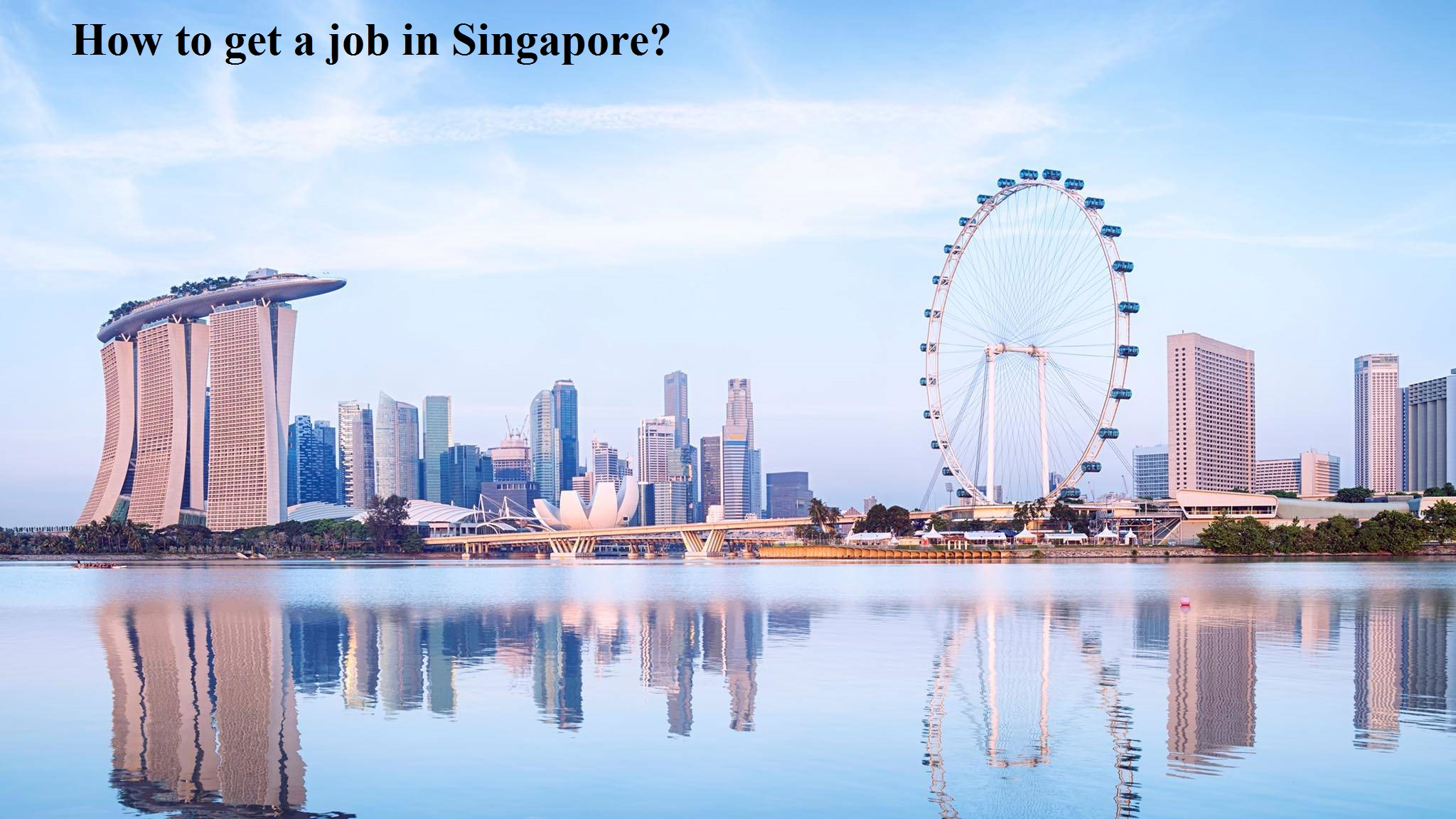 Moving to Singapore? How to get a job in Singapore?