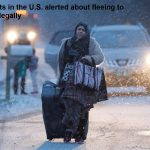 Immigrants in the U.S. alerted about fleeing to Canada illegally