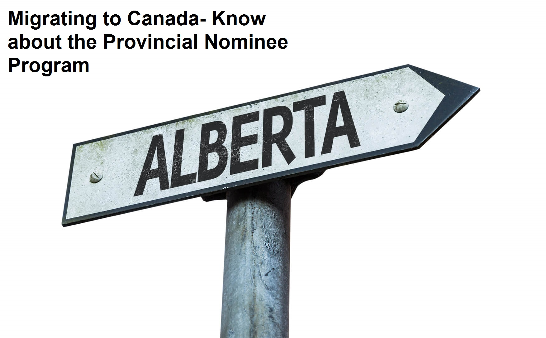Migrating to Canada- Know about the Provincial Nominee Program