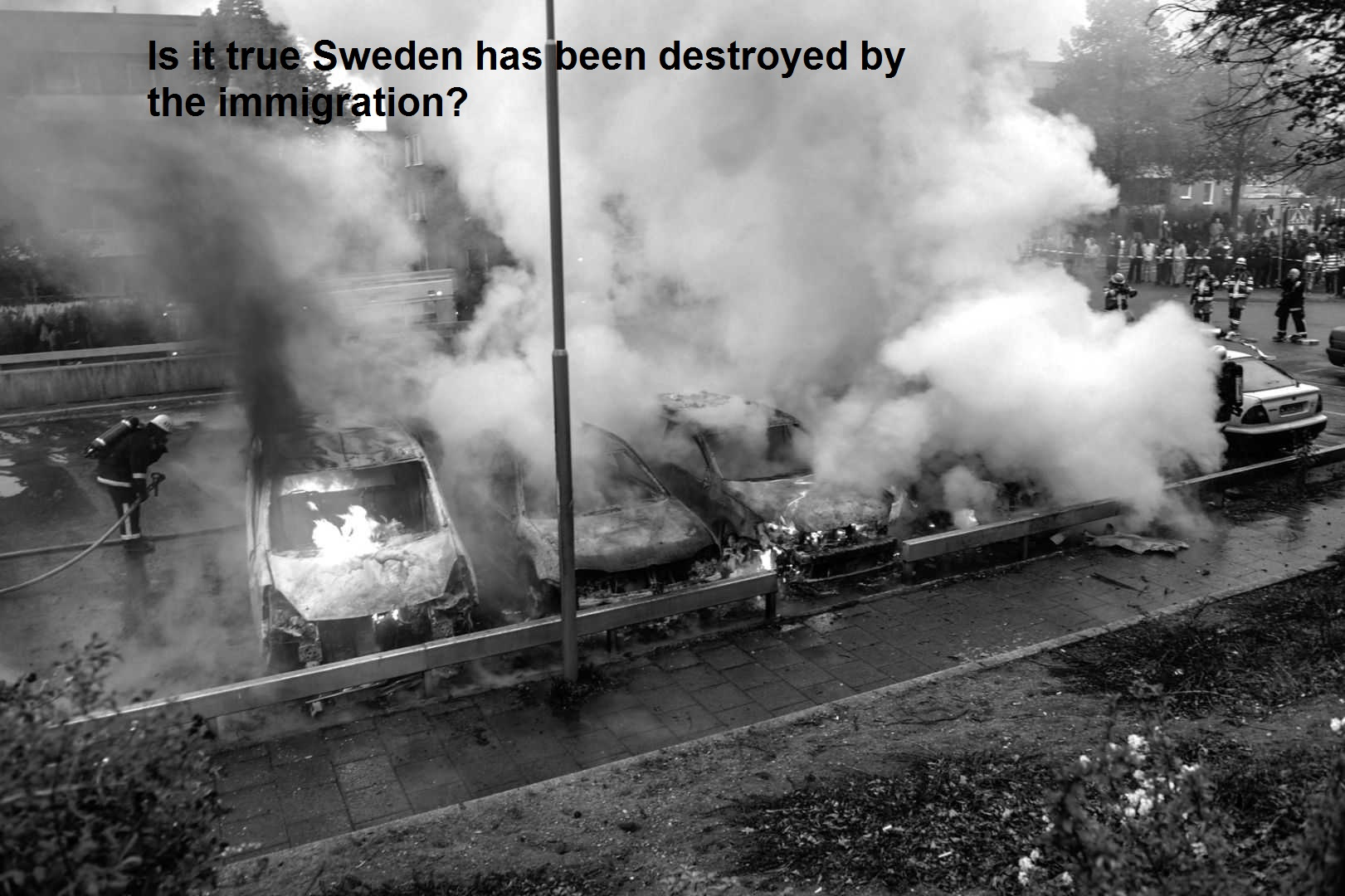 Is it true Sweden has been destroyed by the immigration?