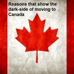 Reasons that show the dark-side of moving to Canada