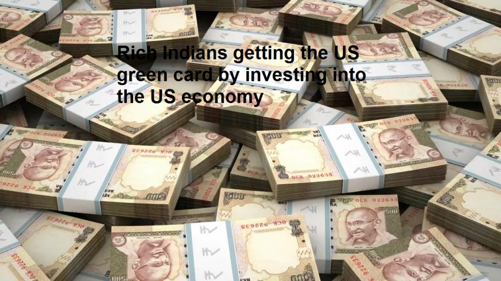 Rich Indians getting the US green card by investing into the US economy