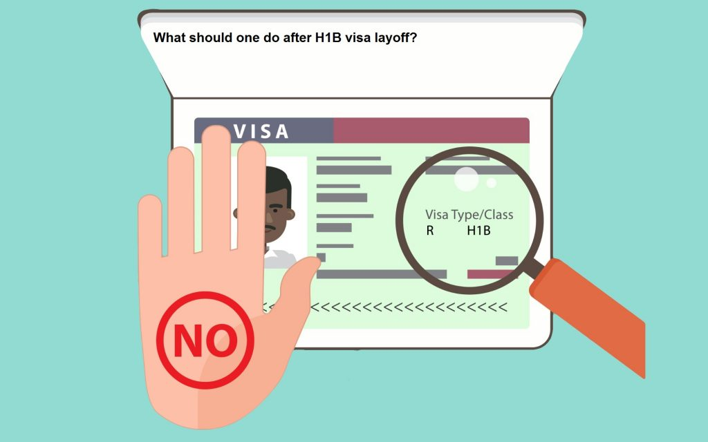 What should one do after H1B visa layoff?