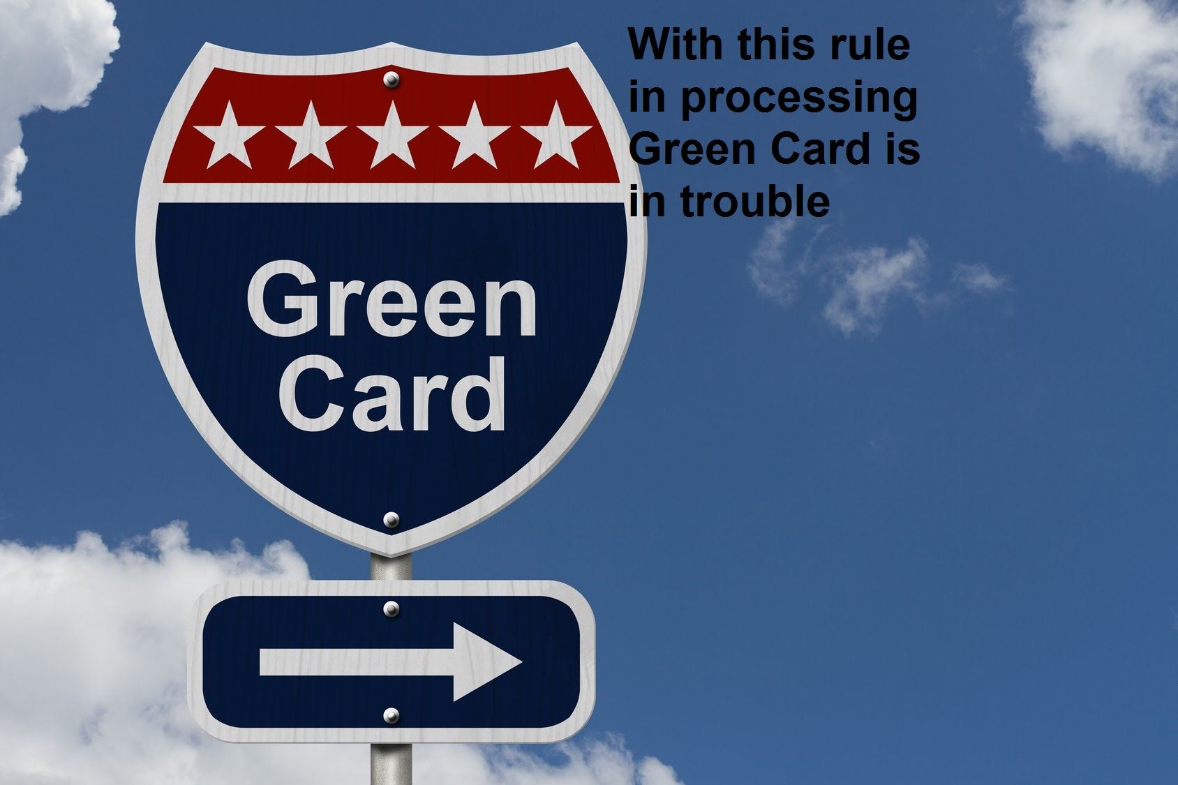 With this rule in processing Green Card is in trouble