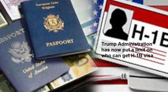 Trump Administration has now put a limit on who can get H-1B visa
