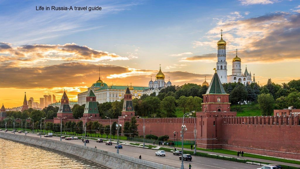 Life in Russia-A travel guide