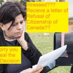 Canadian Citizenship being Refused- You can Appeal the decision