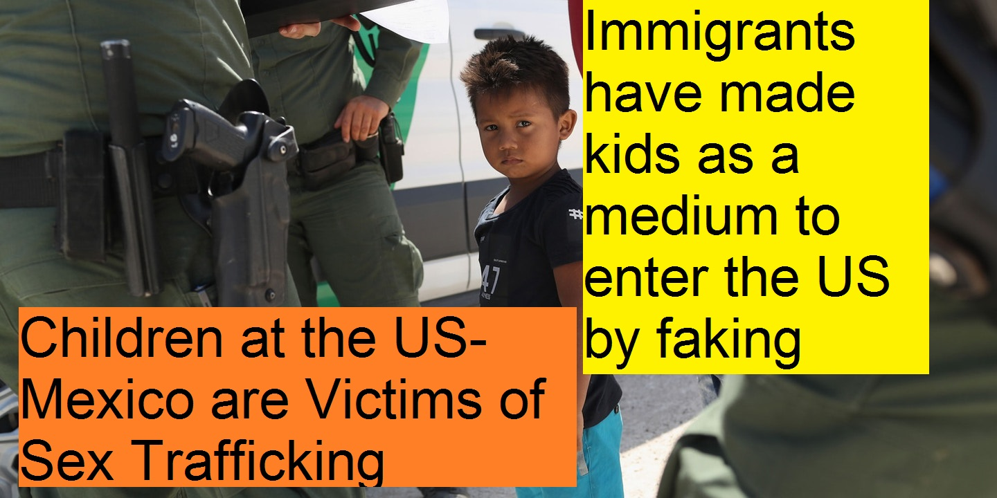 Immigrants have made kids as a medium to enter the US