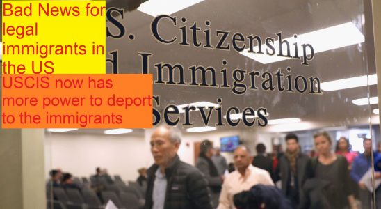 USCIS now has more power to deport to the immigrants