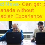 Want a job in Canada with No Canadian Experience