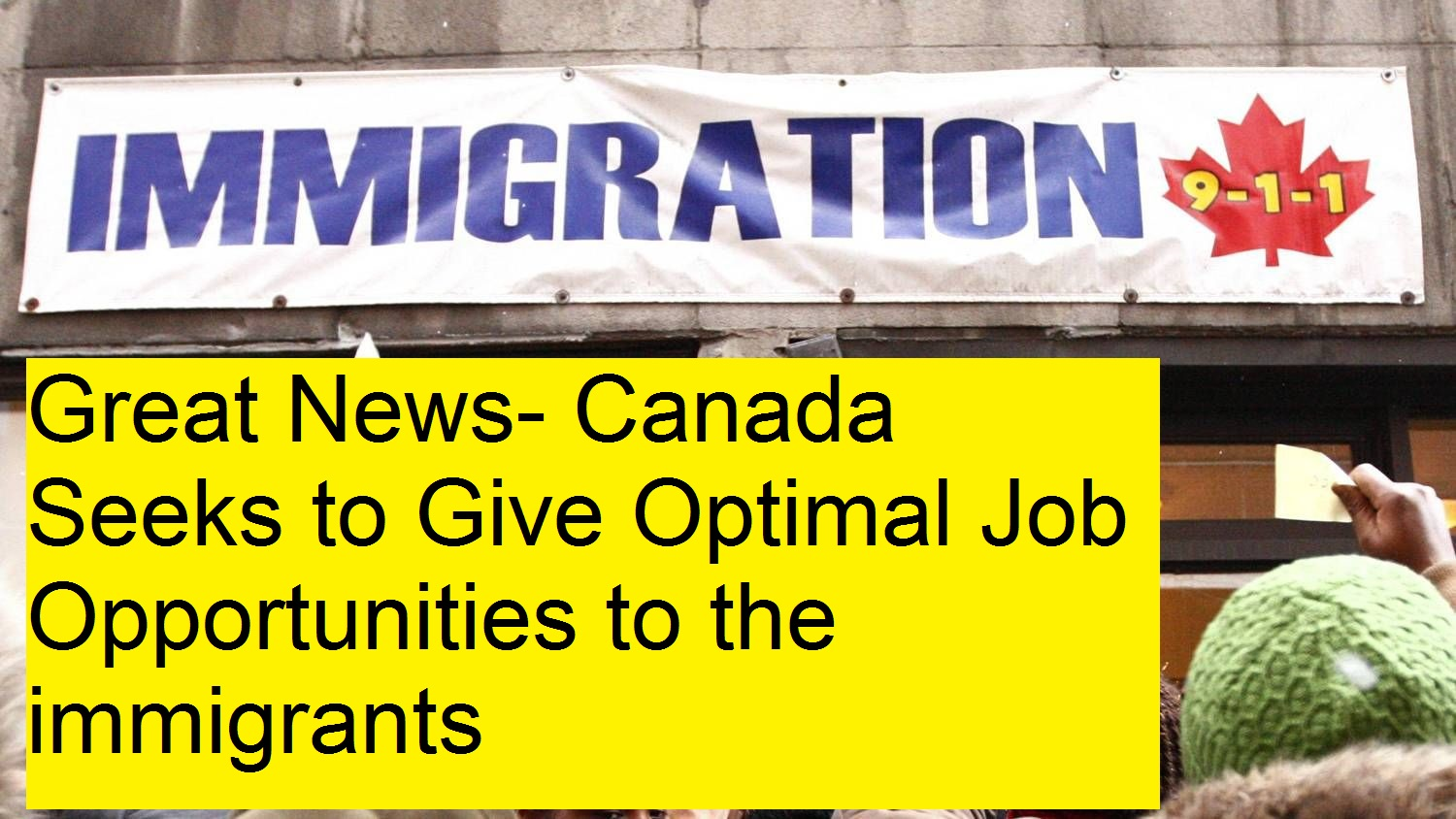 Canada Seeks to Give Optimal Job Opportunities