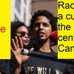 Racism still a curse in the 21st century in Canada