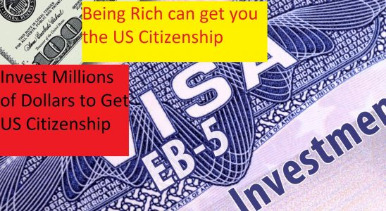 Being Rich can get you the US Citizenship