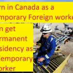 Earn in Canada as a Temporary Foreign worker