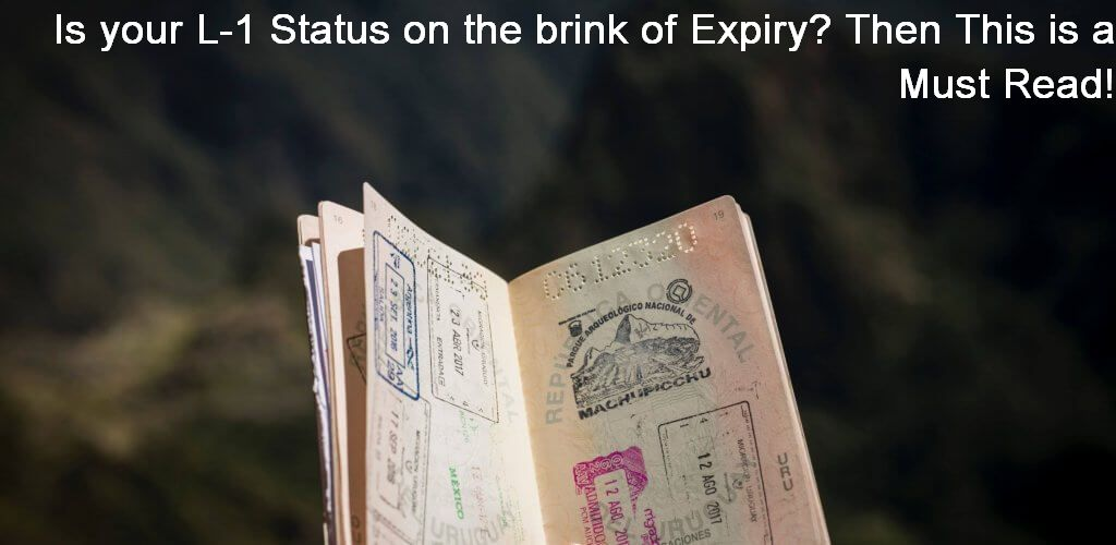 Is your L-1 Status on the brink of Expiry