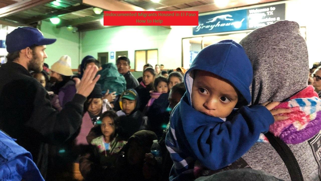 Undocumented Migrants Housed in El Paso