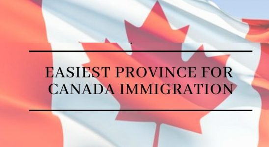 province that is easiest to immigrate