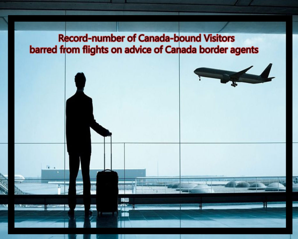 Record-number of Canada-bound Visitors barred from flights on advice of Canada border agents
