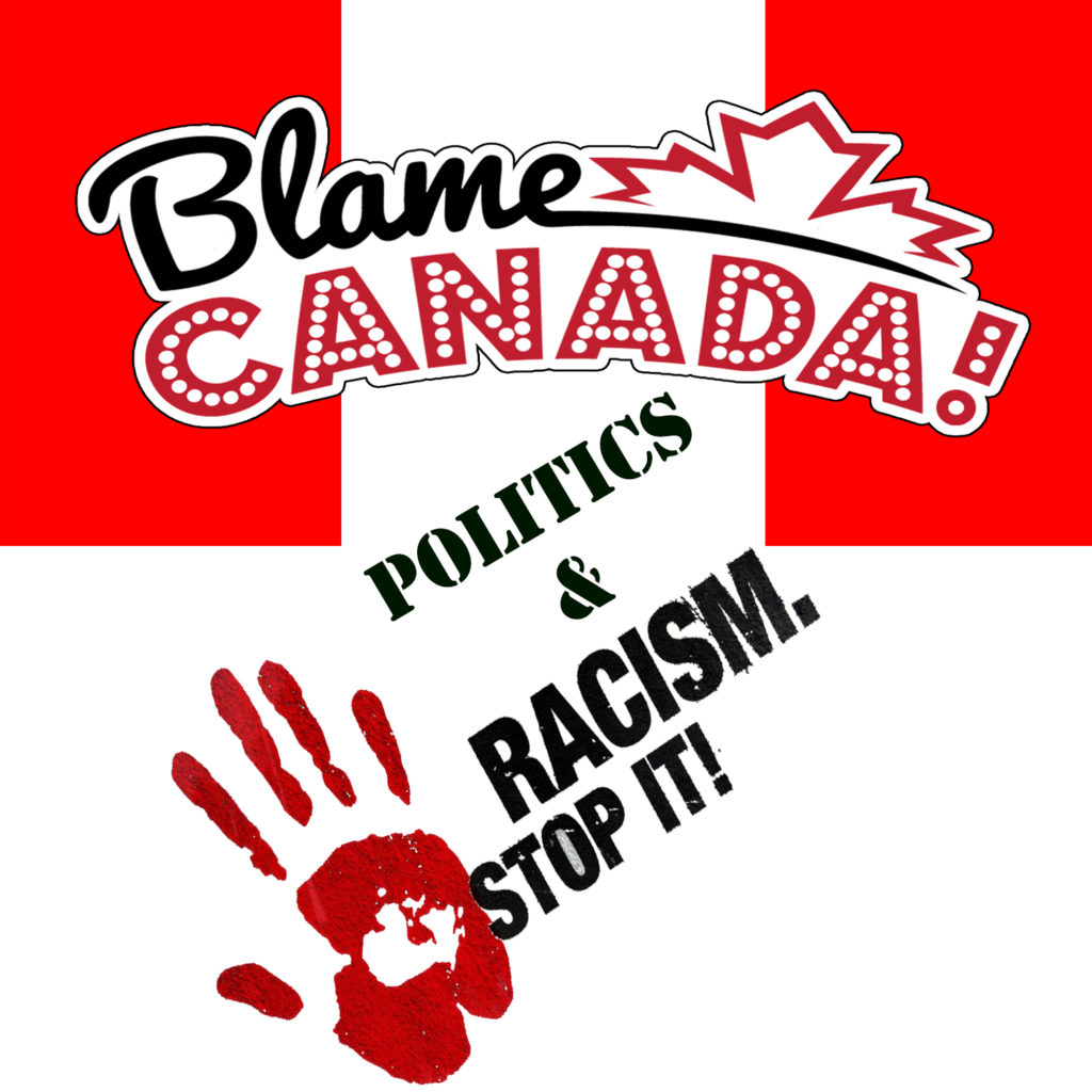 Racism and its Role in Canadian Politics : The Hidden Reality