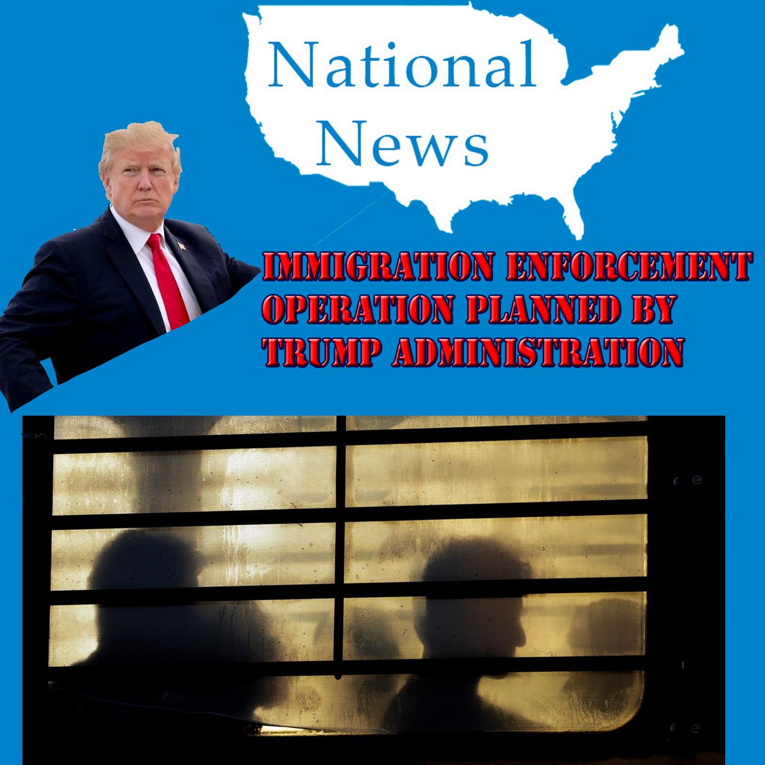 Immigration Enforcement Operation planned by Trump Administration
