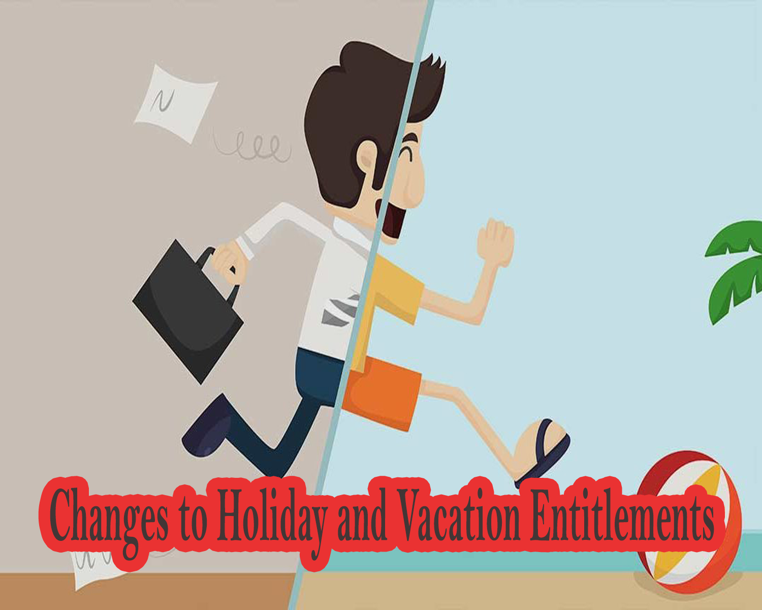 Changes to Holiday and Vacation Entitlements