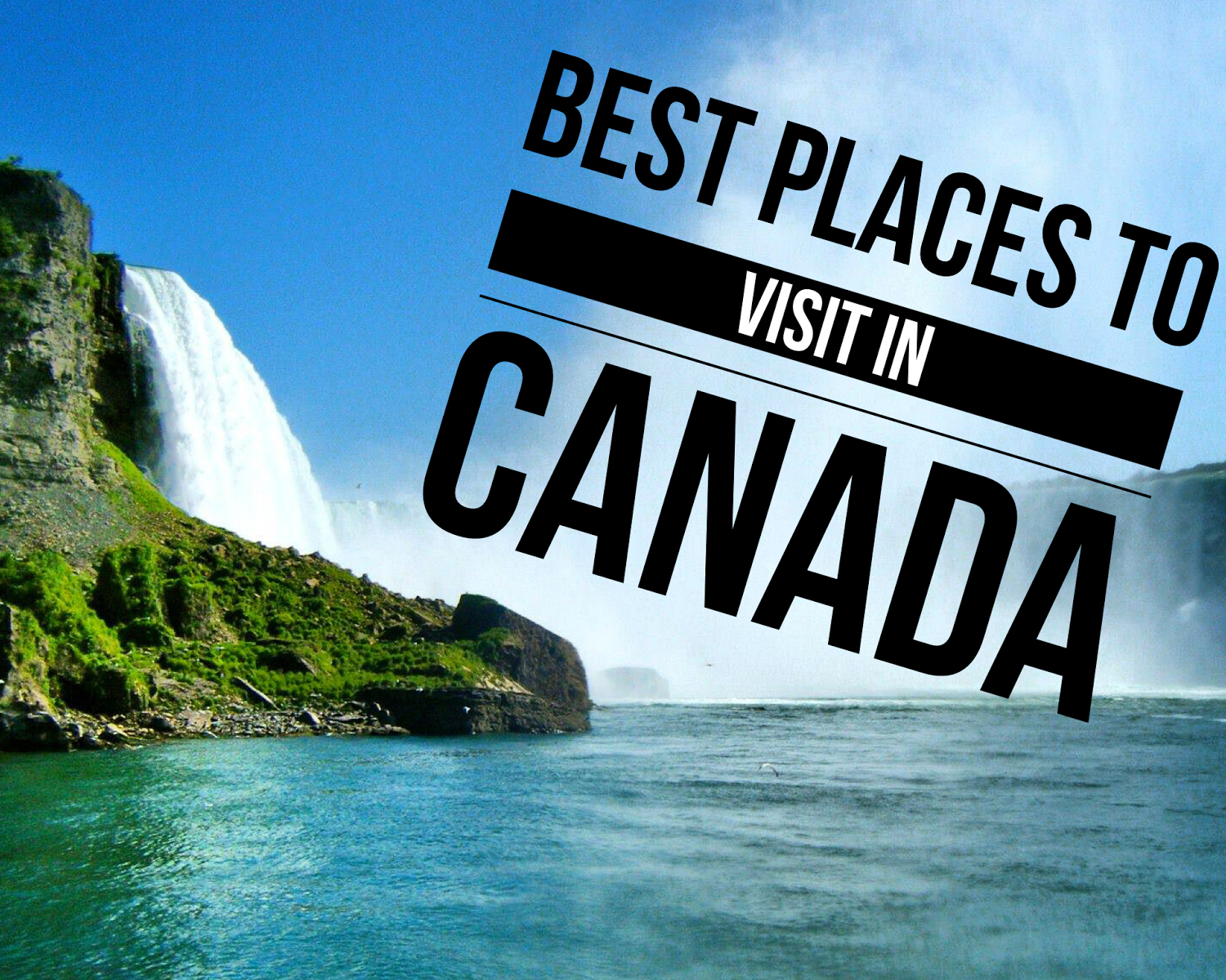 The Best Places to Visit When in Canada