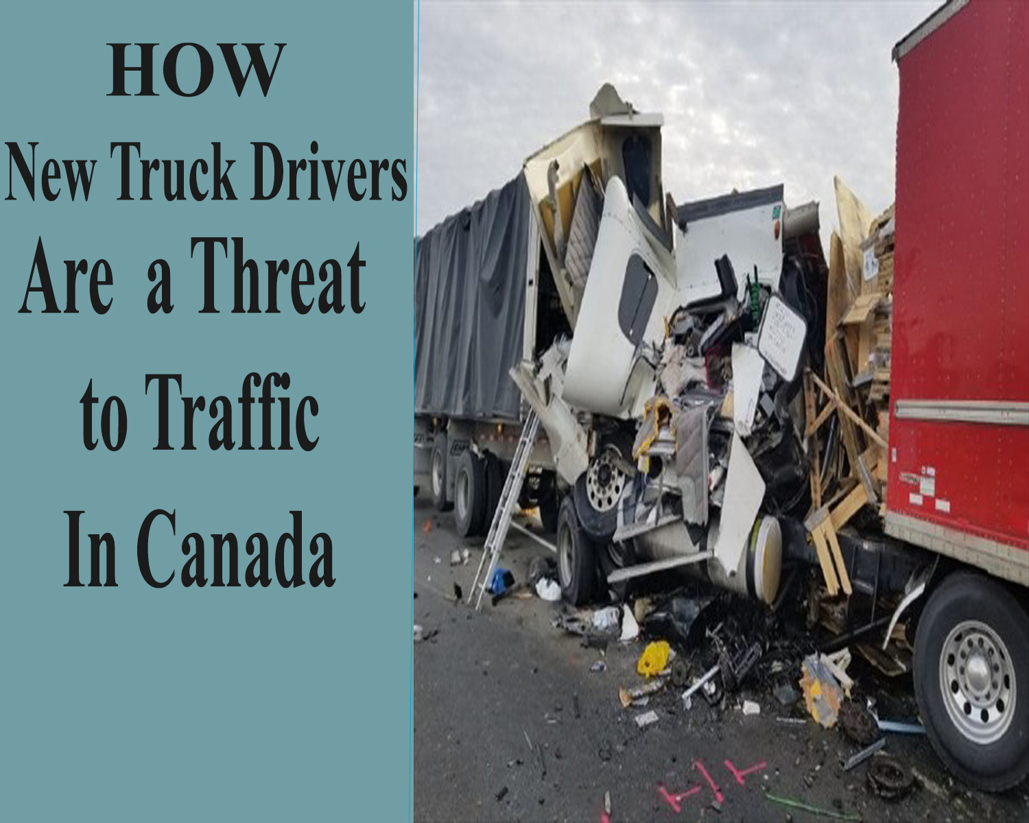 How New Truck Drivers from Asia Pose threat to traffic after immigrating to Canada