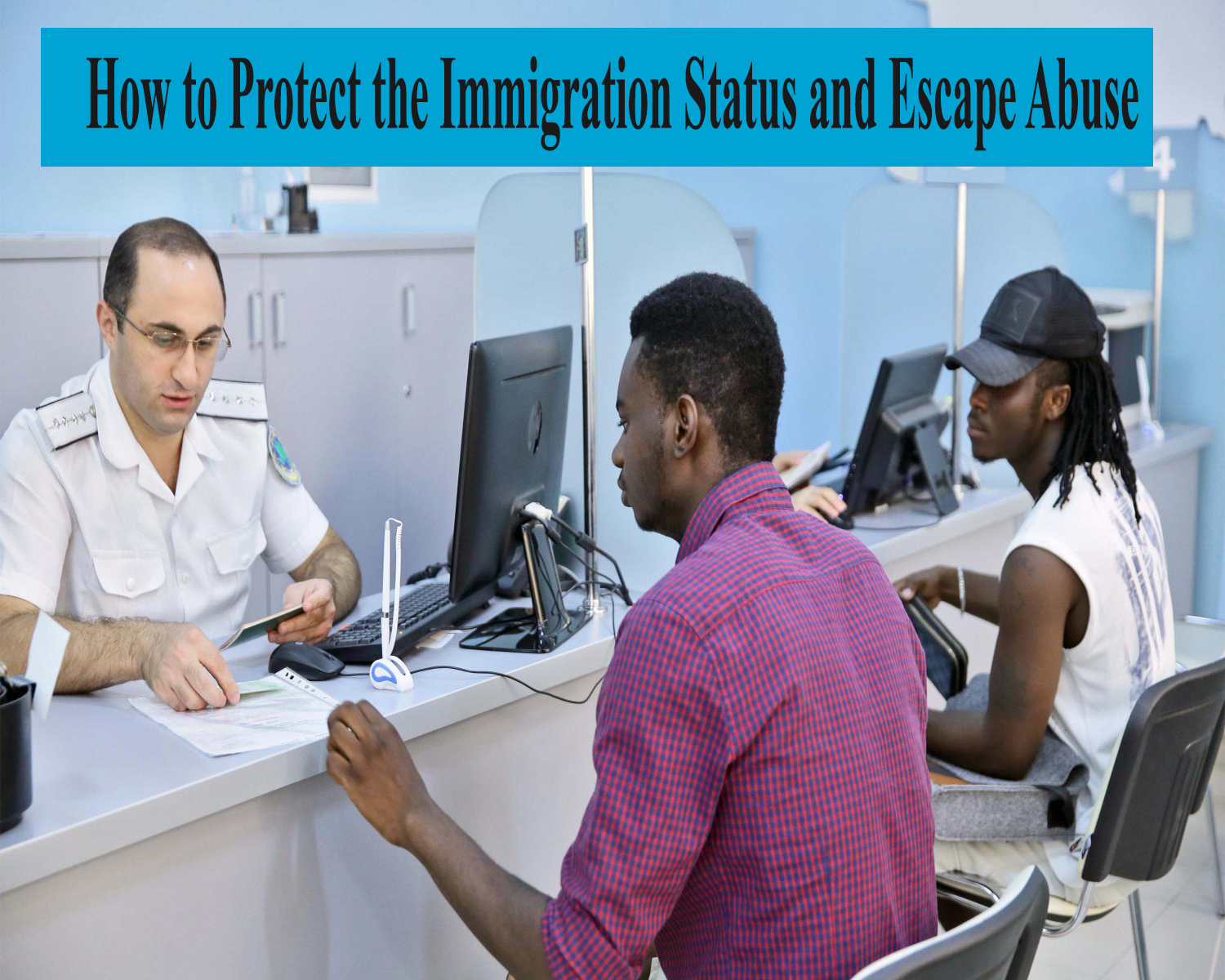 How to Protect the Immigration Status and Escape Abuse