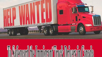 Canadian Trucking Alliance Calls the Canadian Government to safeguard the immigrant Truck Drivers Rights