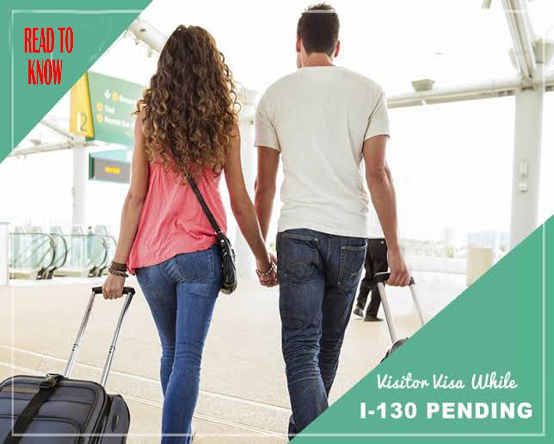 Pending I-130 Petition to get a U.S. Visitor Visa
