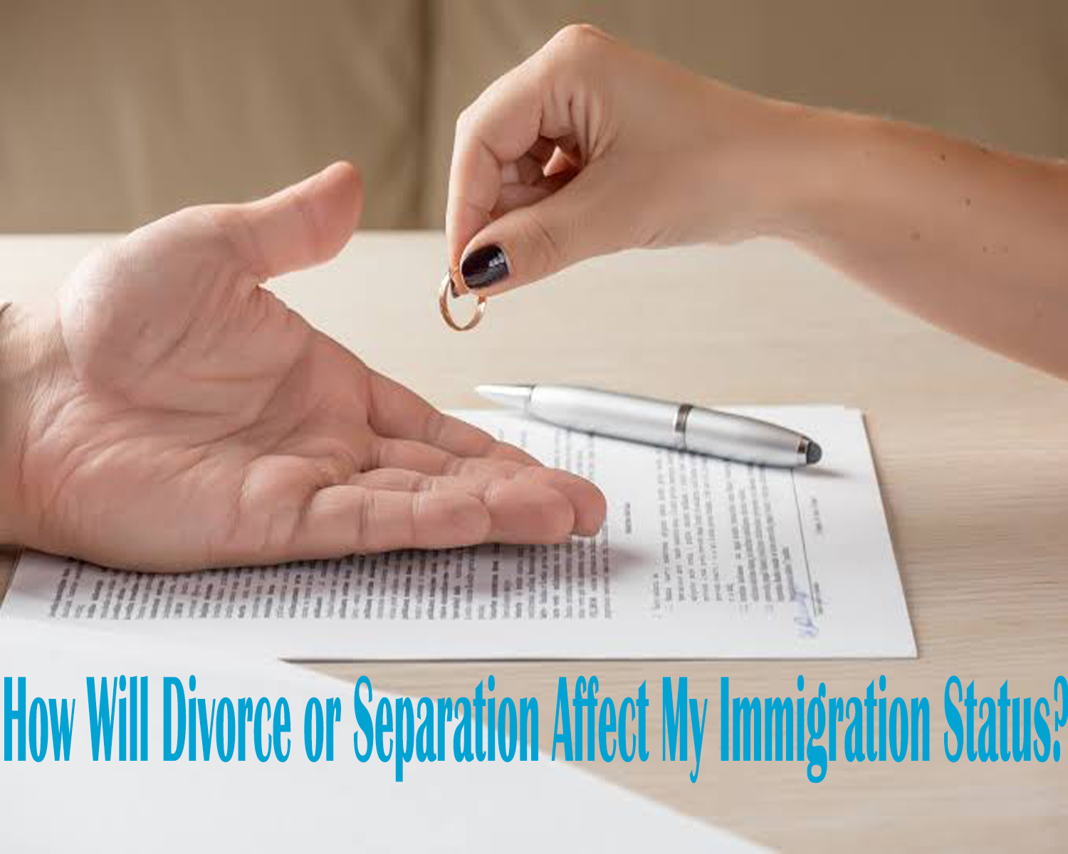 How Will Divorce or Separation Affect My Immigration Status?