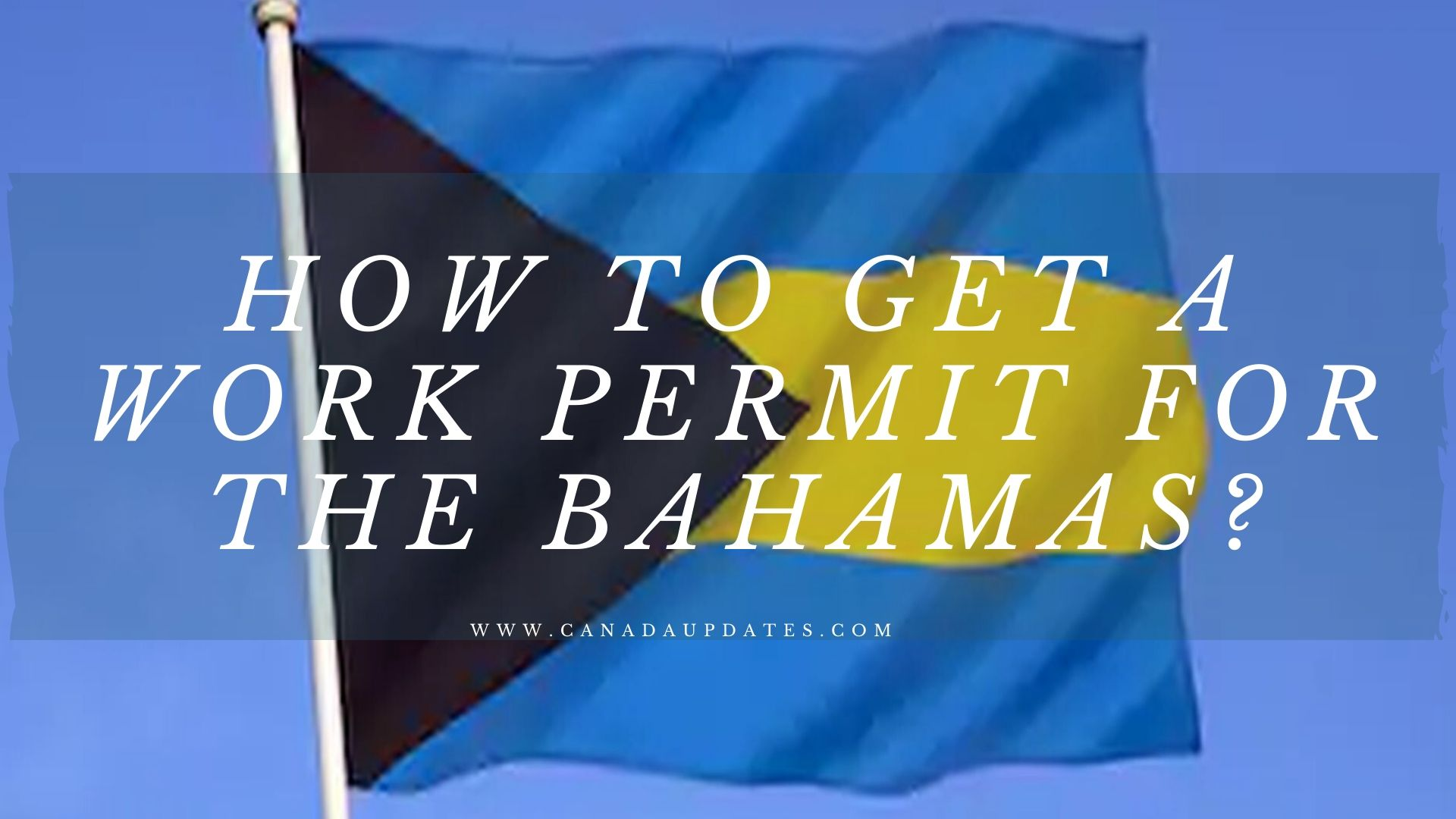 How to Get a Work Permit for the Bahamas