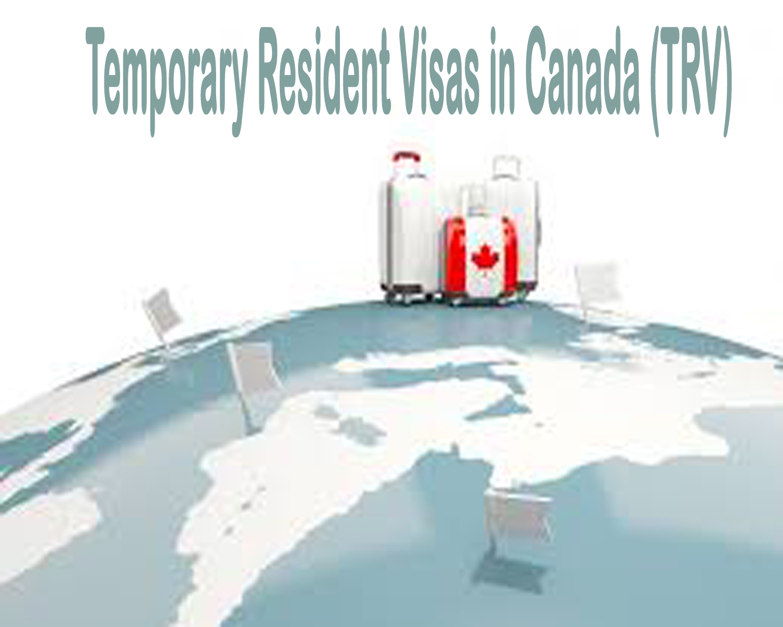 Temporary Resident Visas in Canada (TRV)