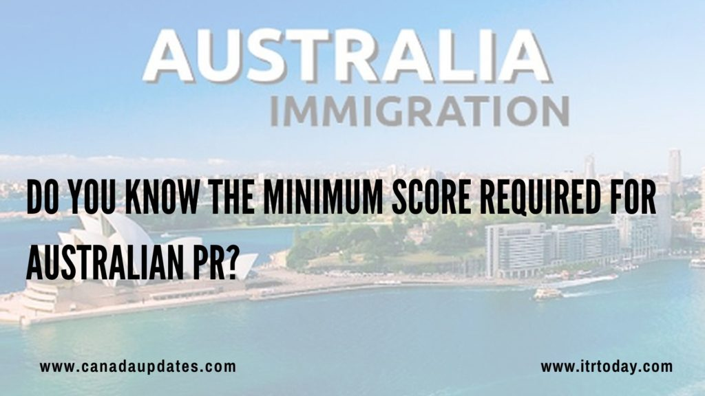 minimum Score required for Australian PR 4