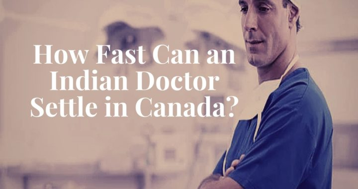 How Fast Can an Indian Doctor Settle in Canada 1