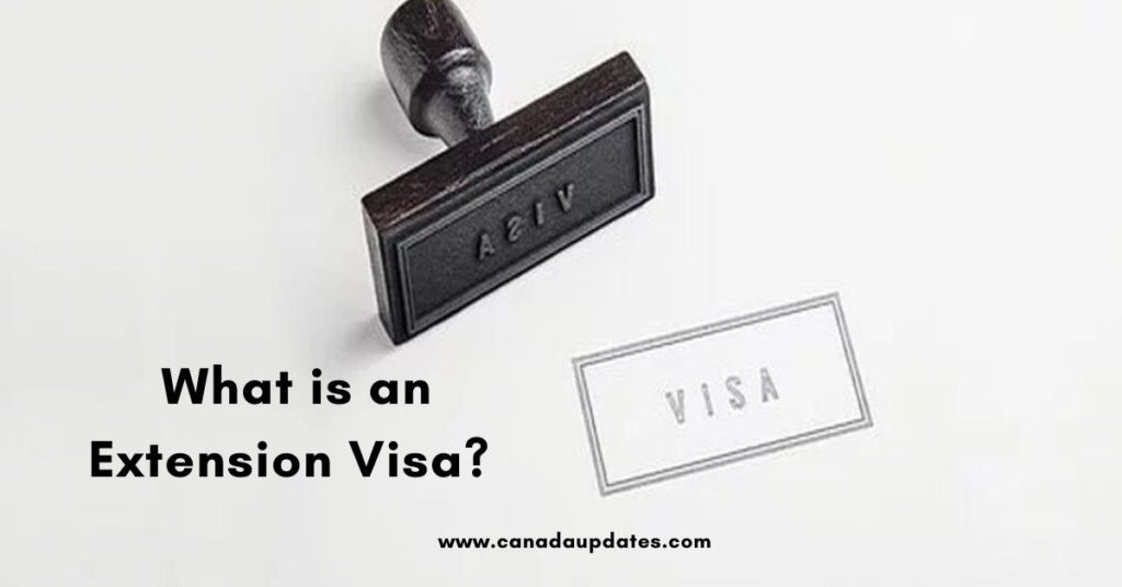 What is an Extension Visa?