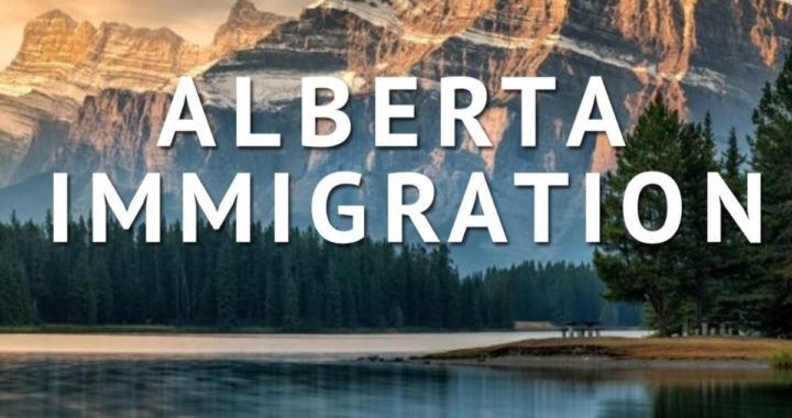 Alberta Governments Immigration Changes May Benefit New Immigrants